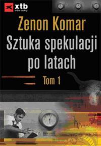 Sztuka spekulacji Zenon Komar