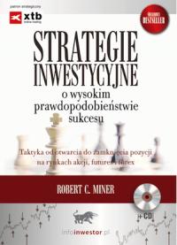 Strategie inwestycyjne o wysokim prawdopodobieństwie sukcesu - Robert Miner
